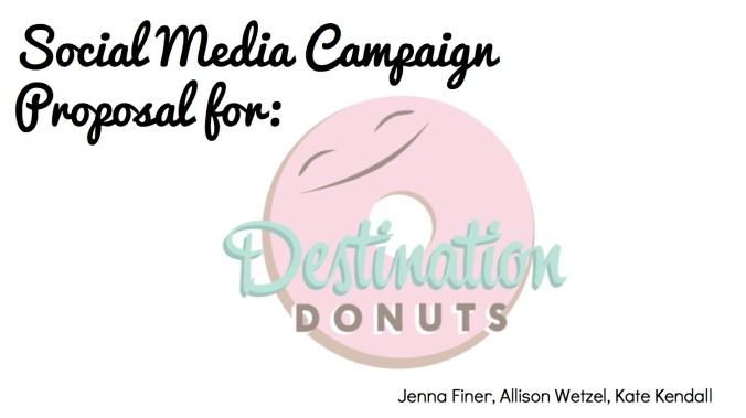 JOUR4530 Final Pitch Destination Donuts Page 1